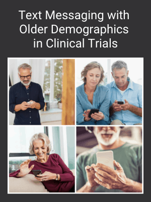 Text Messaging with Older Demographics in Clinical Research